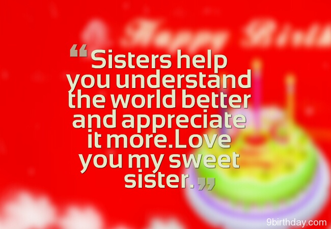 Sister Help You Understand The World Better And Appreciate It MOre Love You My Sweet Sister