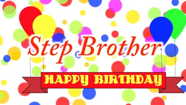 Step Brother Happy Birthday