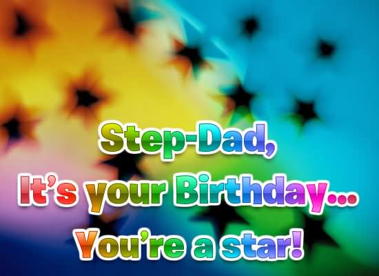 Step Dad It's Your Birthday You're A Star
