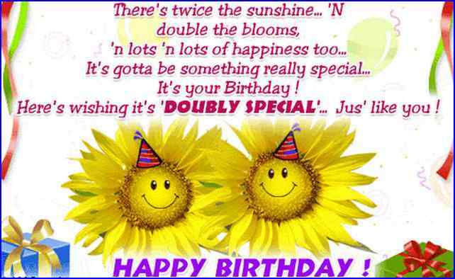 Tere's Twice The Sunshine Double The Blooms Here's Wishing It's Doubly Special Just Like You Happy Birthday