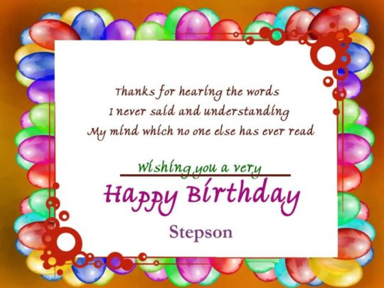Thanks For Hearing The Words Wishing You A Very Happy Birthday Stepson
