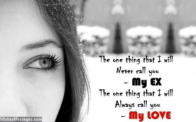 The One Thing That I Will Never Call You My Ex The One Thing That I Will Always Call You My Love