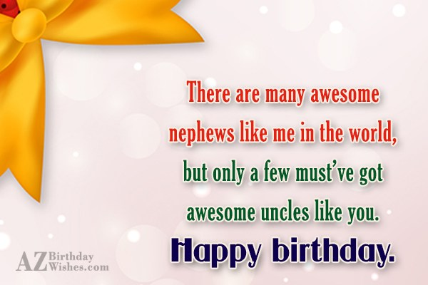 There Are Many Awsome Nephews Like Me In the World Happy Birthday