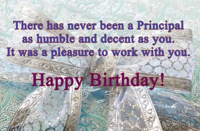 There Has Never Been A Principal As Humble As You It Was A Pleasure To Work With You Happy Birthday