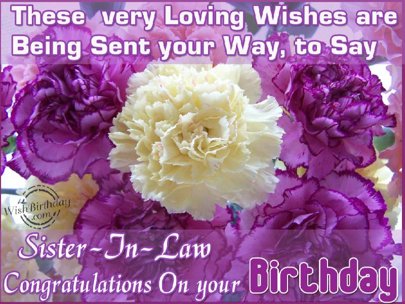 These Very Loving Wishes Are Being Sent Your Way to Say Siter In Law On Your Birthday