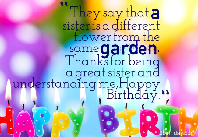 They Say That A Sister Is A Different Flower From The Same Garden Thanks Happy Birthday
