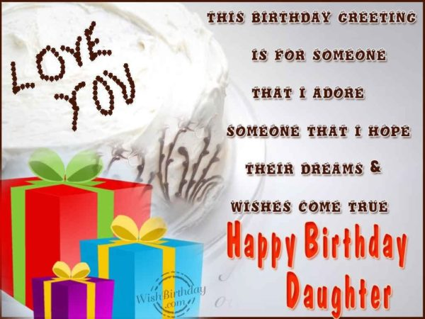 This Birthday Greeting Is For Someone that Is Adore Happy Birthday Daughter