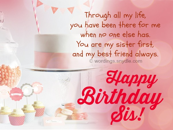 Through All My Life You Have Been There For Me Happy Birthday Sis