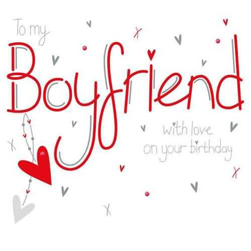 To My Boyfriend With Love On Your Birthday