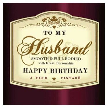 To My Husband Smooth And Full Bodied With Great Personality Happy Birthday A Fine Vintage