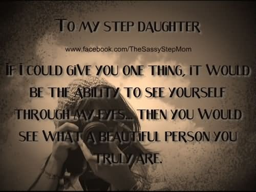 To My Step Daughter If I Could Give  You One Things