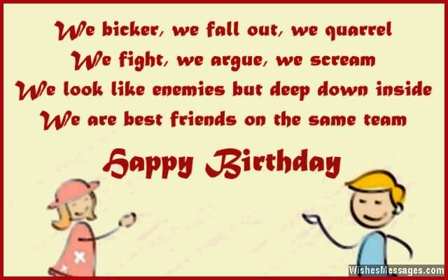 We Bicker We Fall Out we Quarrl We Fight We Argue Happy Birthday