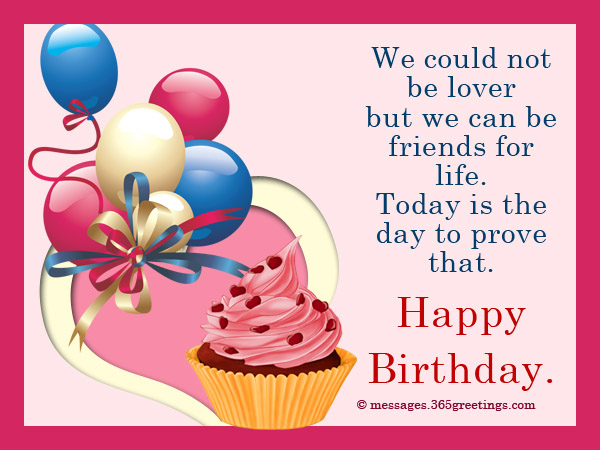 We Could Not Be Lover But We Can Be friend For Life Happy Birthday