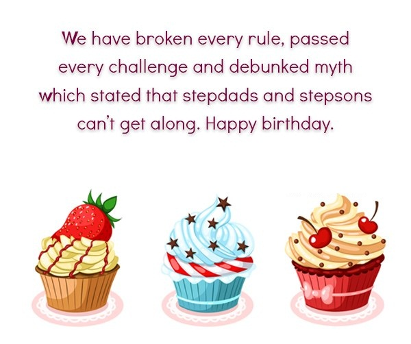 We Have Broken Every Rule Passed Every Challenge And Debunked Myth Which Stared That Stepdads And Stepsons Can't Get Along Happy Birthday