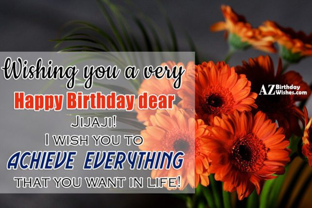 Wishing You A Very Happy Birthday Jija Ji I Wish You To Achieve Everthing