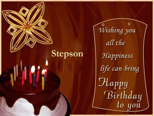 Wishing You All The Happiness Life Can Bring Happy Birthday To You Stepson
