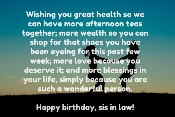 Wishing You  Great Health So We Can Have More Afternoon Happy Birthday Sis In Law