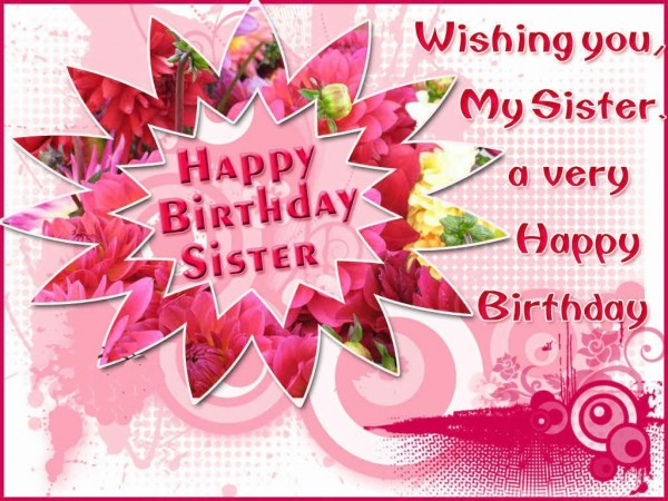 Wishing You My Sister A Very Happy Birthday