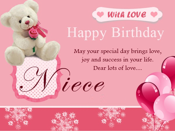With Love Happy Birthday May Your Special Day Brings Love Joy And Success In Your Life Dear Lots Of Love Niece