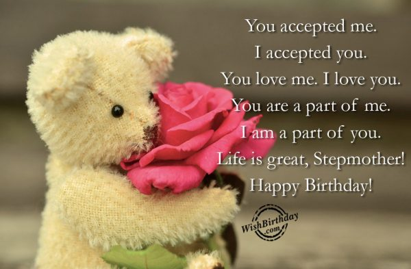 You Accepted Me I Accepted You Life Is Great Stepmother Happy Birthday