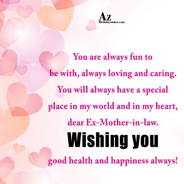 You Are Always fun To Be With Always Loving And Caring You Will Always Have A Special Dear Ex mother In Law