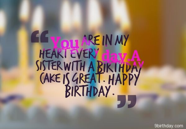 You Are In My Heart Every Day A Sister With A Birthday Cake Is Great Happy Birthday