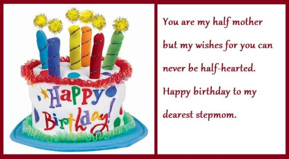 You Are My Half Mother But My Wishes For You Can Never Be Half Hearted Happy Birthday To My Dearest Stepmom