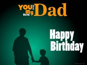 You Are My Hero Dad Happy Birthday