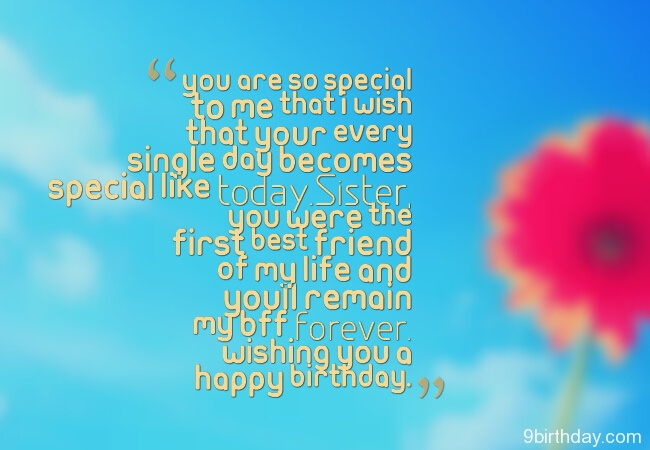You Are So Special To Me That I Wish That Your Every Single Day Becomes Special Like Happy Birthday