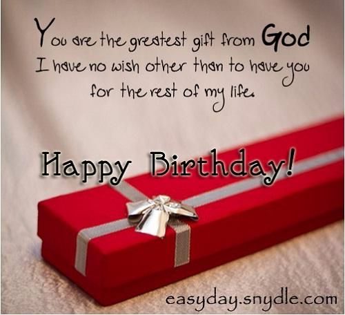 You Are The Greatest Gift From God I Have No Wish Other Than To Have Happy Birthday