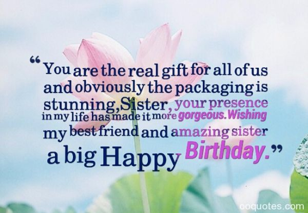 You Are The Real Gift For All Of Us My Best Friend And Amazing Sister A Big Sis Happy Birthday