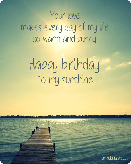 You Are makes Every Day Of My Life Ao Warm And Sunny Happy Birthday to My Sunshine