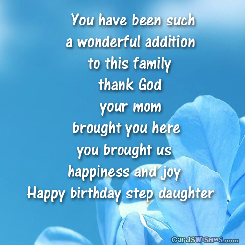 You Have Been Such A Wonderful Addition To This Family Thank God Happy Birthday Step Daughter
