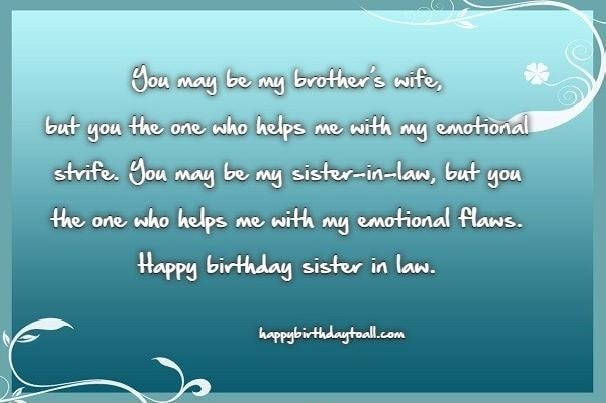 You May Be My Brother's Wife But You The Who Helps Me With My Emotional Happy Birthday Sister In Law