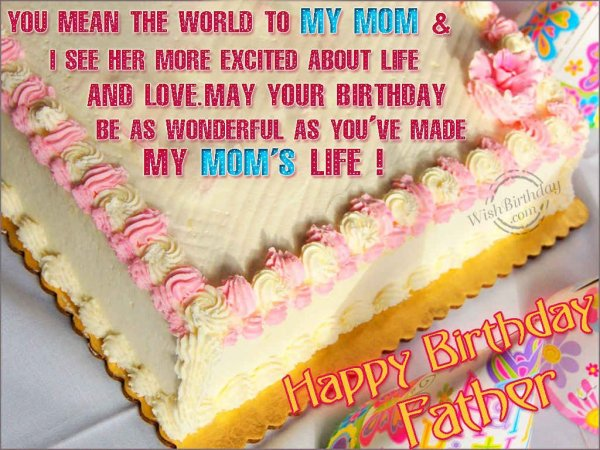 You Mean The World To My Mom Happy Birthday Father