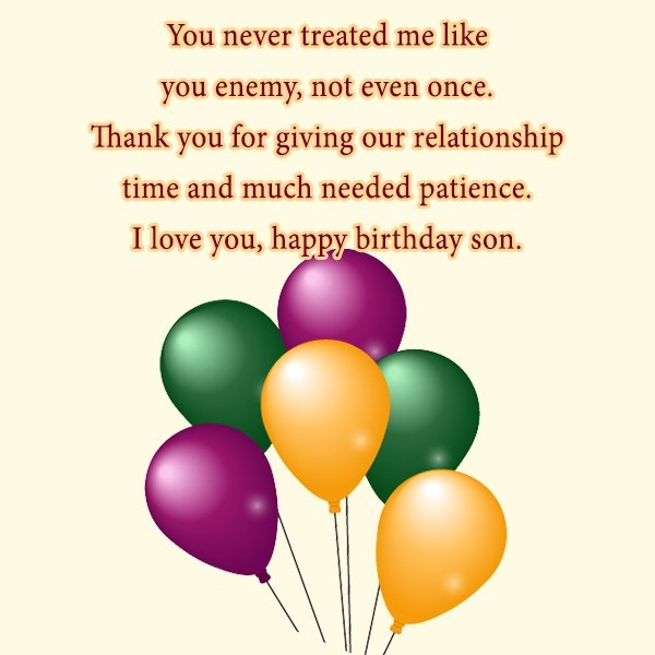 You Never Treated Me Like You Enemy Not Even Once I Love You Happy Birthday Son