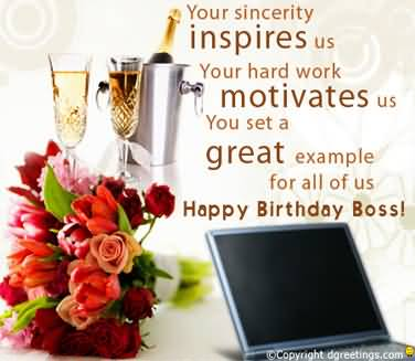 Your Sincerity Inspires Us Your Hard Work Motivates Us You Set A Great Example All Of Us Happy Birthday Boss