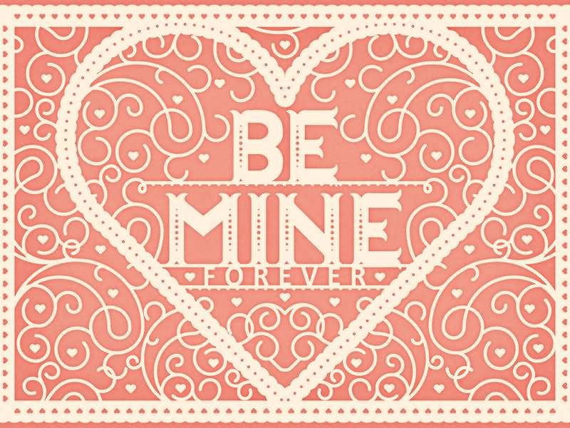 Be Mine Forever Greeting E-Card