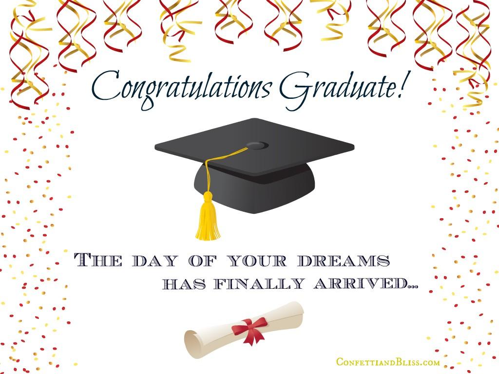 Congratulations Graduate The Day Of You Dreams Has Finally Arrived Greeting Picture