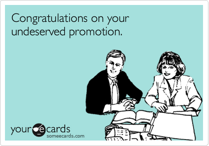 Congratulations On Your Undeserved Promotion Greeting Picture