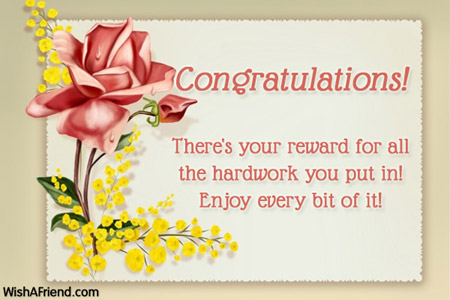 Congratulations There Your Reward For All The Hard Work You Put In Enjoy Every Bit Of It Greetings Image