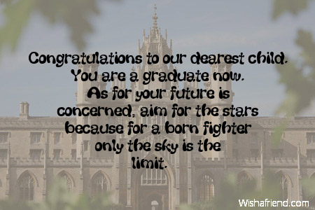 Congratulations To Our Dearest Child You Are A Graduate Now Greeting Image