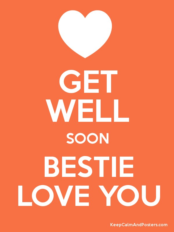 Get Well Soon Bestie Love You Image