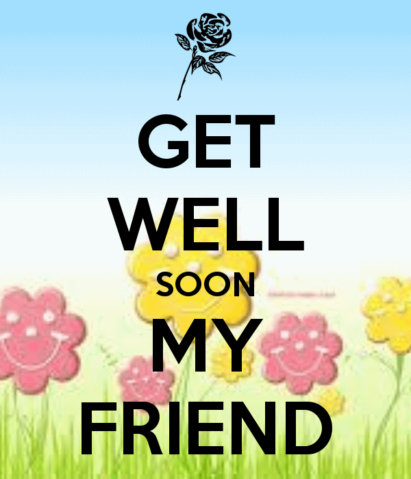 Get Well Soon My Friend Image