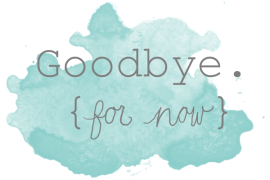 Good Bye For Now Wishes Picture