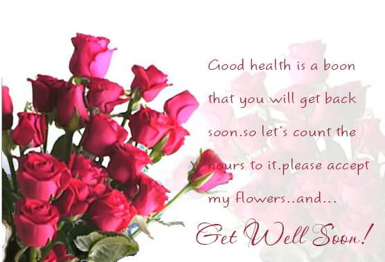 Good Health Is A Boon That You Will Get Back Soon Get Well Soon Wishes