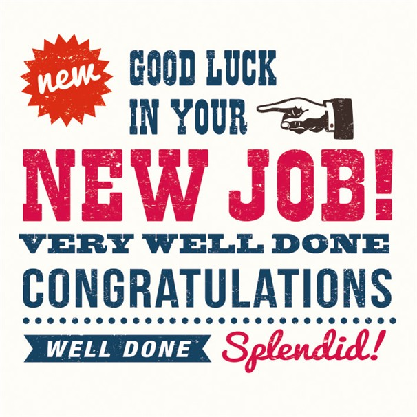 Good Luck In Your New Job Very Well Done Congratulations Greeting Picture