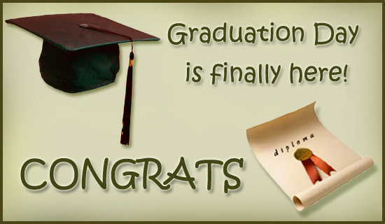 Graduation Day Is Finally Here Congrats Wishes