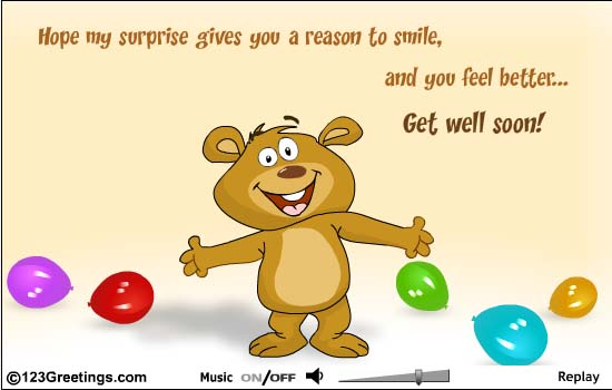 Hope My Surprise Gives You A Reason To Smile And You Feel Better Get Well Soon Picture