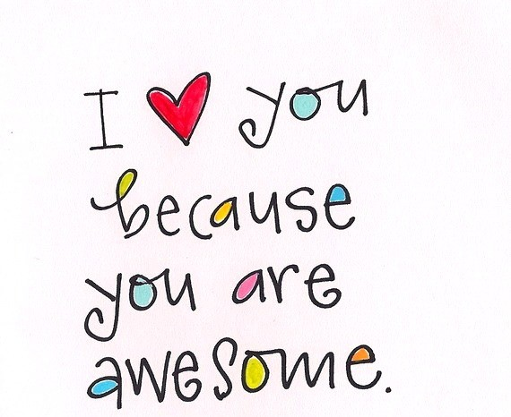 I Love You Because You Are Awesome
